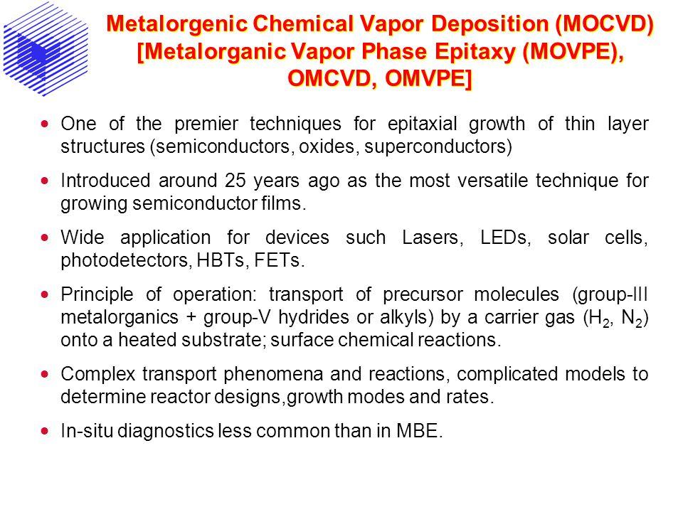 Metalorgenic Chemical Vapor Deposition (MOCVD) [Metalorganic Vapor Phase Epitaxy (MOVPE), OMCVD, OMVPE]